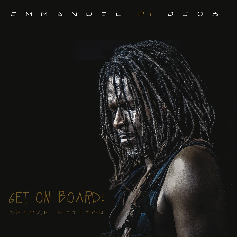 get on board deluxe edition nouvel album afro soul d emmanuel pi djob